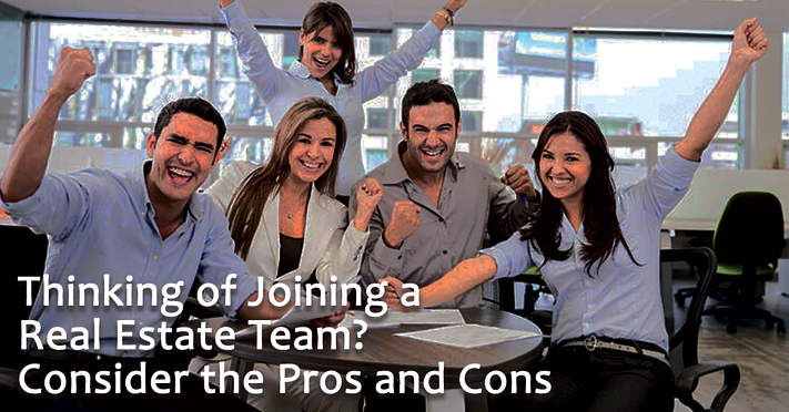 Thinking of joining a real estate team consider the pros and cons