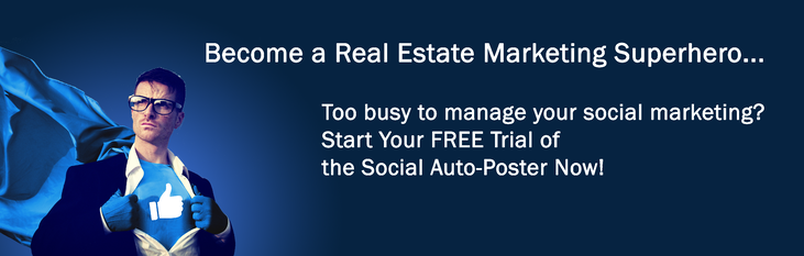 9 Awesome Ways to Become a Real Estate Marketing Superhero with Z57's Social Auto-Poster