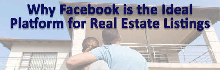 Why Facebook is the perfect place for your real estate listings