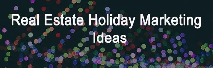 Real estate holiday marketing ideas