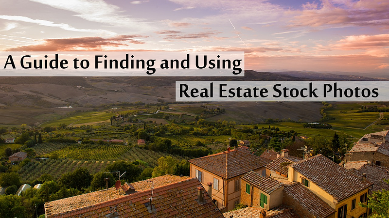 Real Estate Stock Photos Where to Find Them How to Use Them
