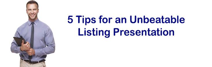 5 tips for an unbeatable real estate listing presentation