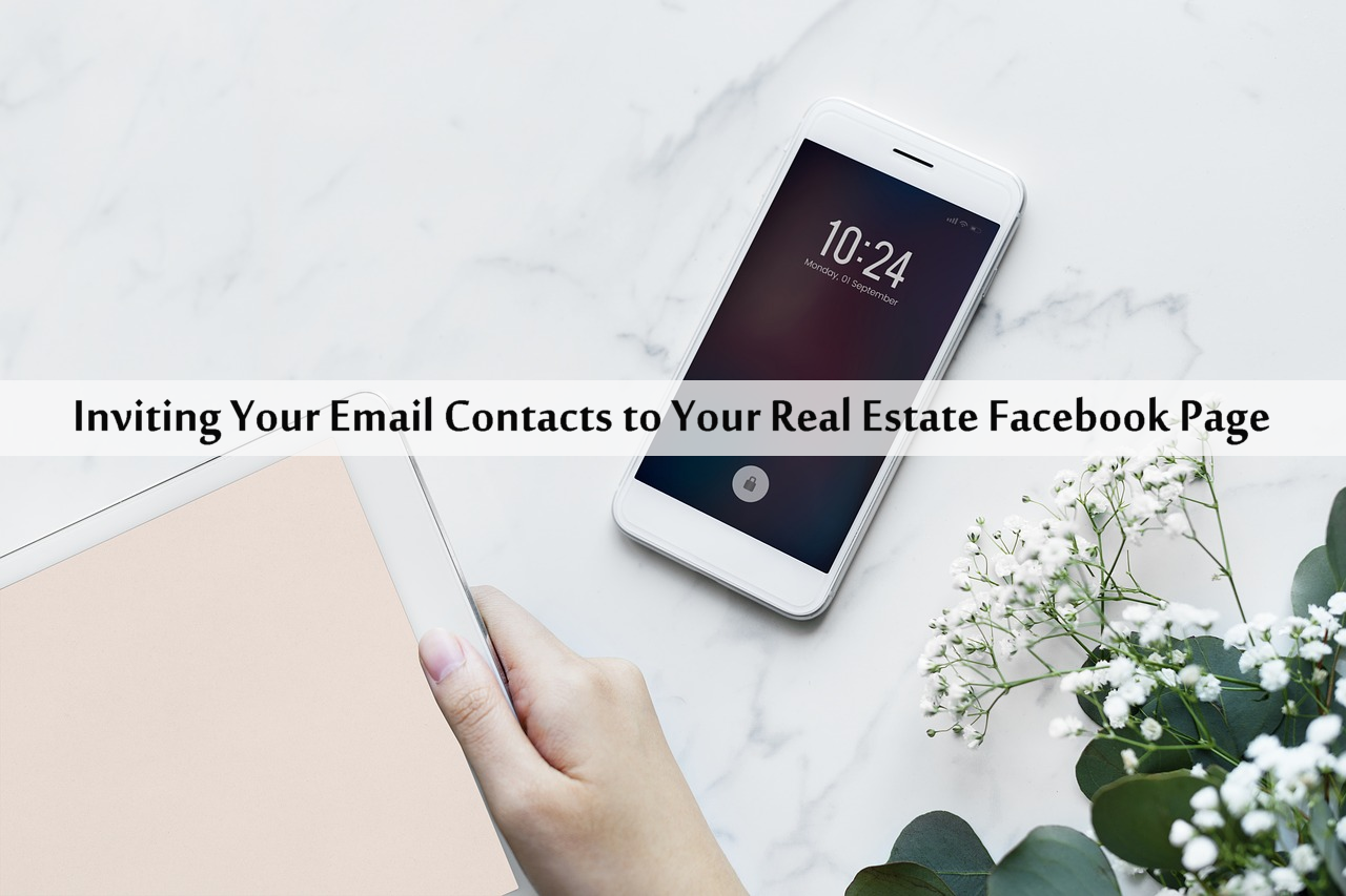 Inviting Your Email Contacts to Your Real Estate Facebook Page